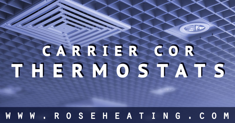 RoseHeating-CarrierCorThermostats-2-5-15